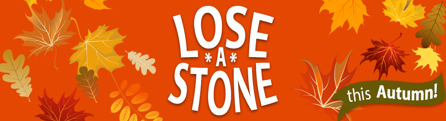 Lose a Stone this Autumn Advert